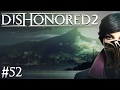 Dishonored 2   Episode  52   Mana Starved