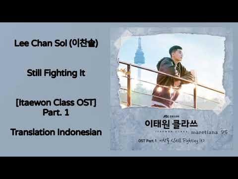 Lee Chan Sol (이찬솔) – Still Fighting It Lyrics ENG-INDO Itaewon Class 이태원 클라쓰 OST Part. 1