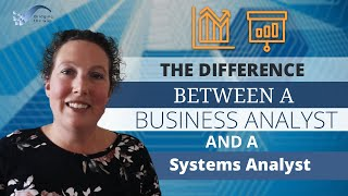 The Difference between a Business Analyst and a Systems Analyst
