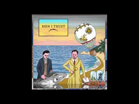Men I Trust - A Cycle ft  Odile