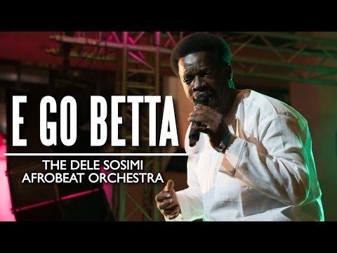 """""""E Go Betta"""" - The Dele Sosimi Afrobeat Orchestra (Felabration 2015)"""