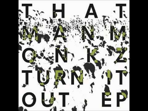 thatmanmonkz - Turn It Out ft. Dave Aju