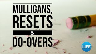 Mulligans, Resets & Do-Overs | January 5, 2020