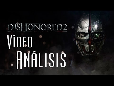 Dishonored 2: Vídeo Análisis | LaPS4