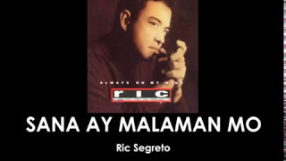 Ric Segreto - Sana Ay Malaman Mo (lyrics Video)