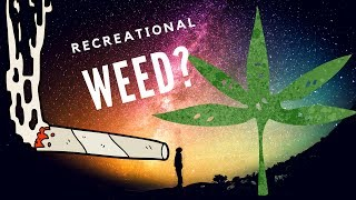Should Recreational Weed be Legal?