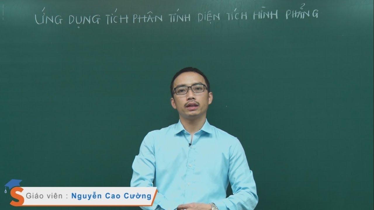 Ứng dụng tích phân tính diện tích hình phẳng – Toán 12 – Thầy giáo : Nguyễn Cao Cường