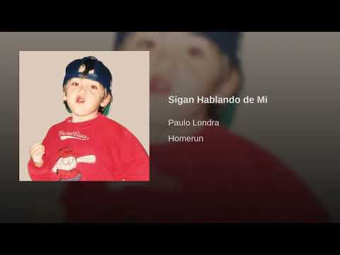 Download Paulo Londra - Sigan Hablando de Mi (Official Audio 2019)