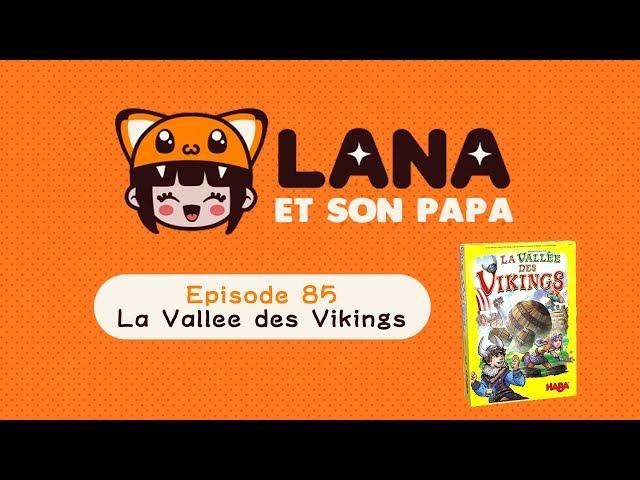 Lana et son papa 85 – La Vallée des Vikings