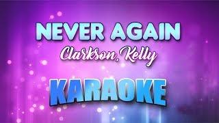 Clarkson, Kelly - Never Again (Karaoke version with Lyrics)