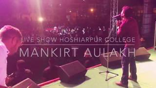 Mankirt aulakh live hoshiarpur college || latest punjabi songs 2017 ||| mankirt aulakh live videos