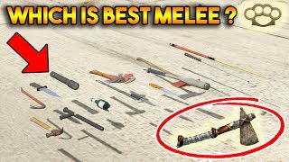 GTA 5 ONLINE : WHICH IS BEST MELEE WEAPON? (FIST, STONE HATCHET, BASEBALL BAT, BROKEN BOTTLE ETC.)