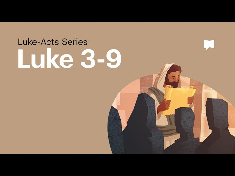 Gospel of Luke ch. 3-9