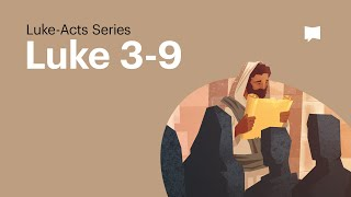 The Baptism of Jesus: Luke 3-9