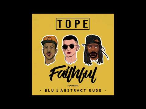 TOPE - Faithful ft Blu & Abstract Rude (Produced by TOPE)