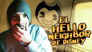 EL HELLO NEIGHBOR DE DISNEY | Bendy and the I...