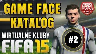 FIFA 15 Wirtualne Kluby - Game Face i Katalog | odc. 2 | Poradnik / Tutorial