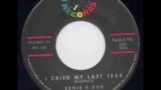 Ernie.K.Doe - I cried my last tear.