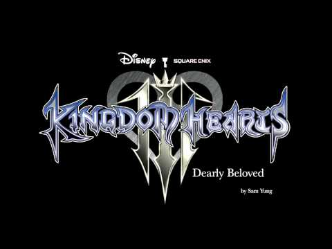 Dearly Beloved - Kingdom Hearts III Version