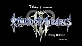Dearly Beloved - Kingdom Hearts III Version