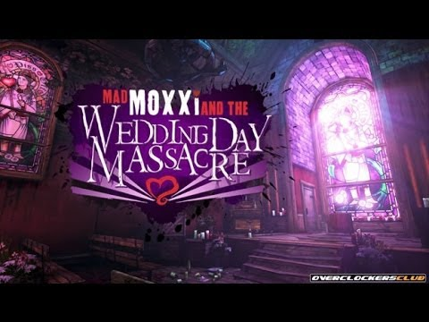 Borderlands 2 Headhunter Pack 4: Moxxi And The Wedding Day Massacre Lets Play |