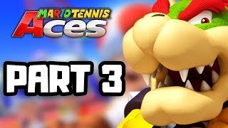 Mario Tennis Aces Gameplay Walkthrough Part 3 - THE FINALS! (New Switch Games)