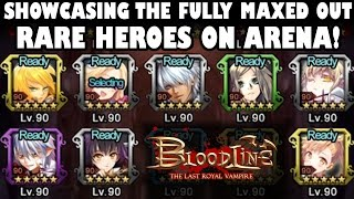 Showcasing All Fully Maxed Out Rare Heroes On Arena! (Bloodline)