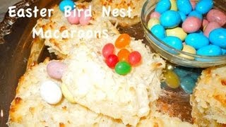 Cooking: Easter Bird Nest Coconut Macaroon's!