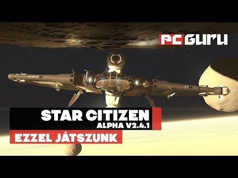 Star Citizen 2.4.1 Alpha - Ezzel játszunk / pcguru.hu