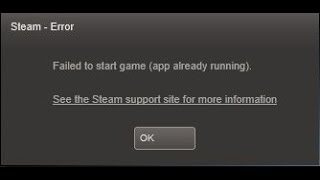 How To Fix Steam Game Error Failed To Start Game(App Already Running)2017