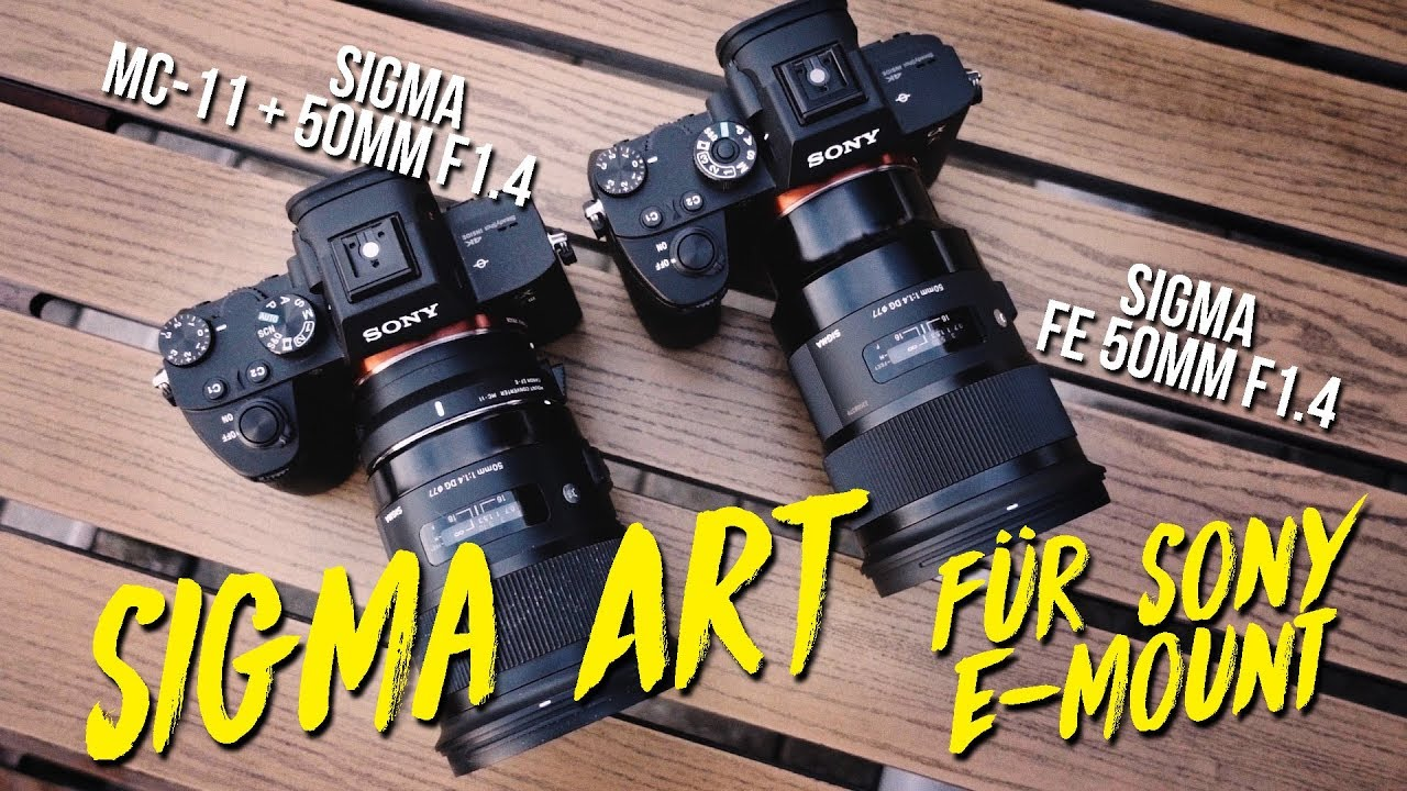Sigma FE 50mm F1.4 FÜR SONY! Vergleich MC-11 + RAW Download ...