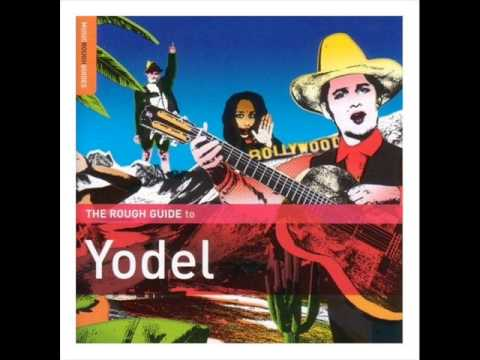 The Rough Guide to Yodel - Jodel Duo Rösy & Paul Hirschi's - Schäferlied