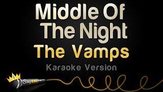 The Vamps, Martin Jensen - Middle Of The Night (Karaoke Version) Mp3