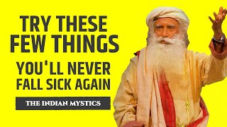 SADHGURU - STOP Playing With Your Health! DO THIS!!! 4 SECRETS OF HEALTHY LIFE - The Indian Mystics