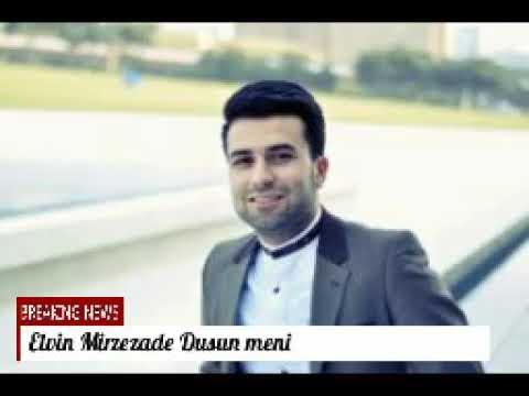 Elvin Mirzezade -Dusun meni super mahni 2017