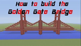 Minecraft Tutorial: how to build the Golden Gate Bridge