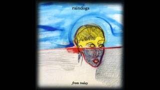 Raindogs - Toward The Light