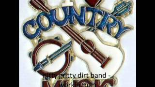 nitty gritty dirt band - workin man