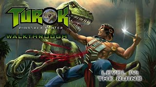 turok dinosaur hunter walk through on hard level iv the ruins all secret locations