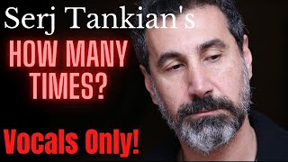 Serj Tankian - How many times? (Isolated Vocals)