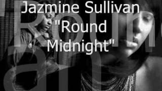 Jazmine Sullivan - Round Midnight (FULL TRACK)