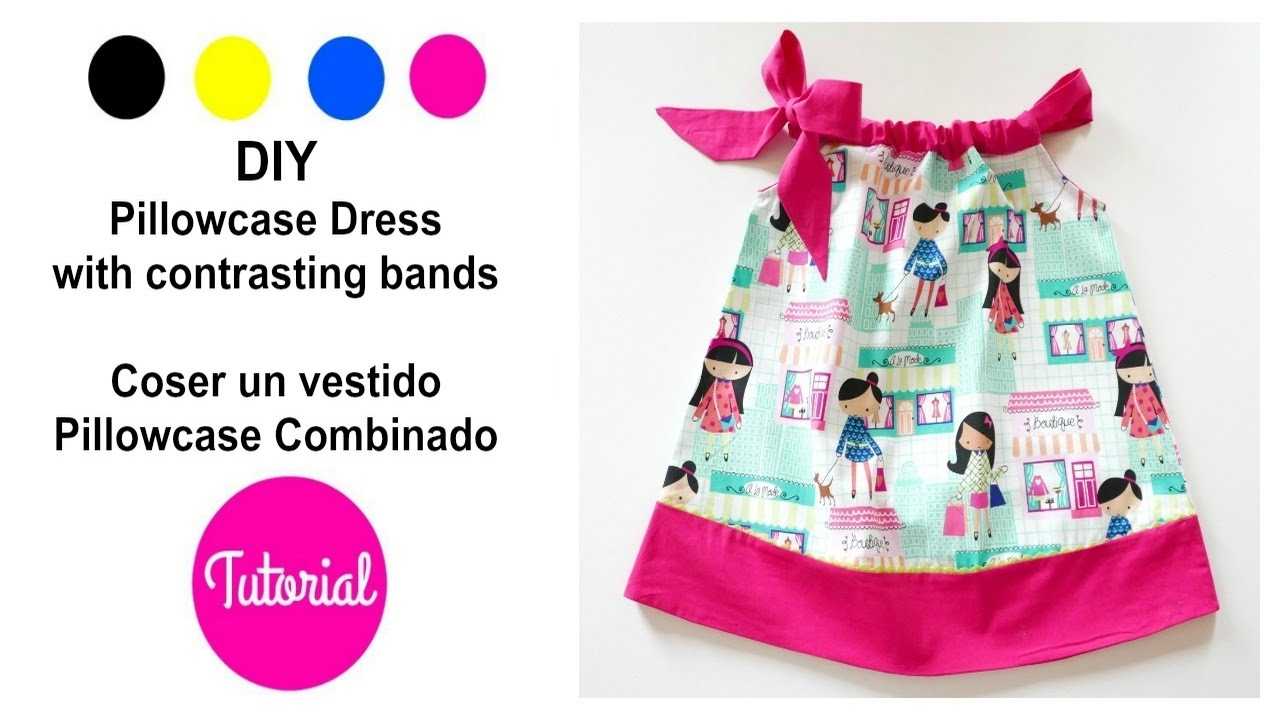 DIY vestido niña Pillowcase COMBINADO (y II) - YouTube