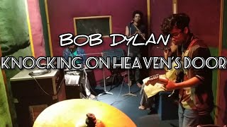 bob dylan - knockin' on heaven's door (band cover) // old souls