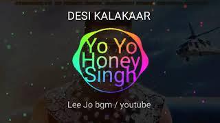 DESI KALAKAAR BGM | YO YO HONEY SINGH | WHATSAPP STATUS 2018 | SONG | Lee Jo bgm