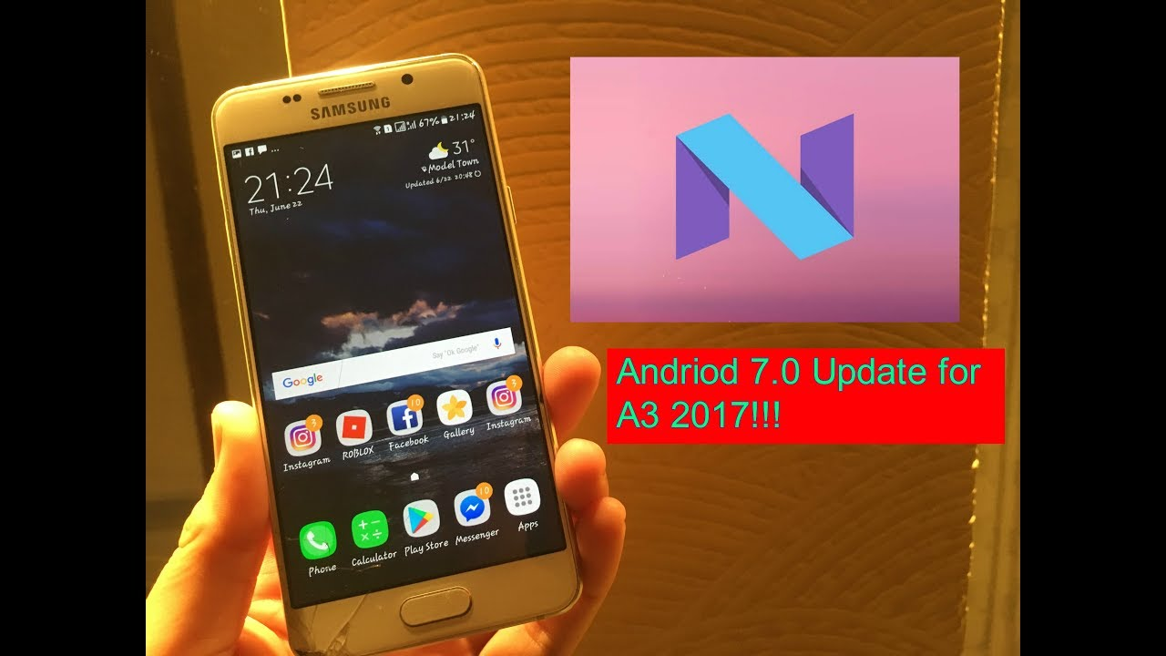 Samsung Galaxy A3 2016 Andriod 70 Nougat Update