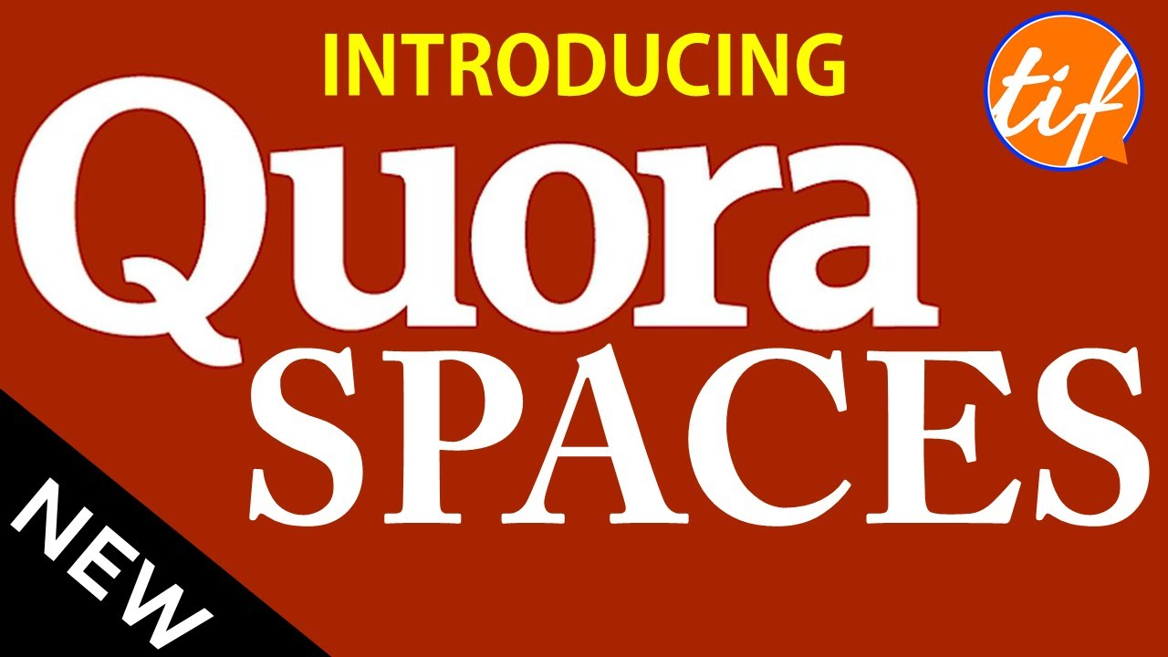 INTRODUCTION to Quora SPACES | What are Quora Spaces | How to Monetize | The Indian Freelancer 2020