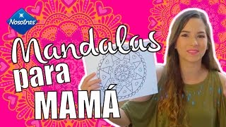 Video Mandalas para Mamá con Nanny by Nosotras 💞 download MP3, 3GP, MP4, WEBM, AVI, FLV Januari 2018