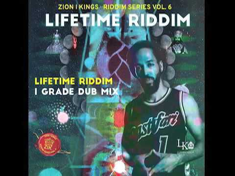 I Grade Dub Mix (Lifetime Riddim) Zion I Kings
