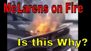 Is this why McLarens are starting on Fire?