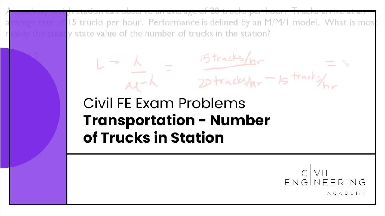 Civil FE Exam - Transportation - Number of Trucks in Station